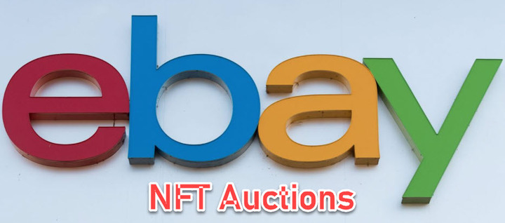 Ebay Will Begin NFT (Non-Fungible Token) Auctions!  Say What?